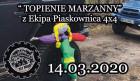 """Impreza """"TOPIENIE MARZANNY"""" z Ekipa Piaskownica 4x4"""